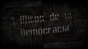 3 Mitos de la Democracia
