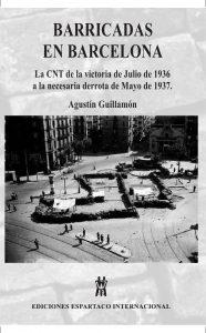 Barricadas en Barcelona, Agustín Guillamón.