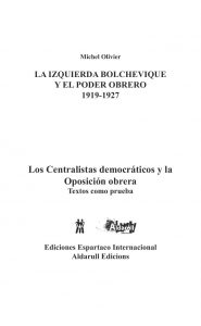 La Izquierda Bolchevique y el Poder Obrero 1919-1927 - Michel Olivier