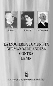 La Izquierda Holandesa Contra Lenin - Anton Pannekoek, Karl Korsch