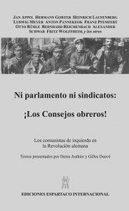 Ni Parlamentos ni sindicatos: ¡Los Consejos Obreros! - Gilles Dauve